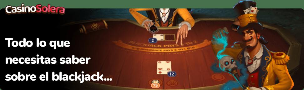 Todo lo que necesitas saber sobre el Blackjack