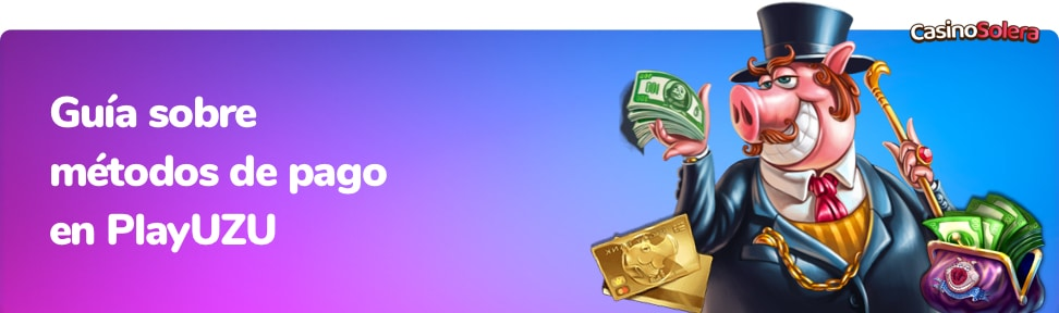 Los métodos de pago de PlayUZU Casino